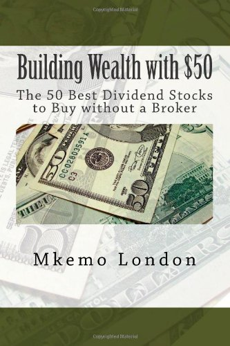 Building Wealth with $50 The 50 Best Dividend Stocks to Buy without a Broker