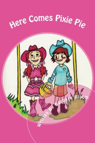 Here Comes Pixie Pie: Her Special Day At The Rodeo Fair (Volume 1)