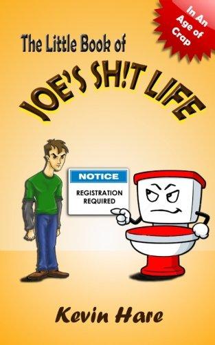 The Little Book of Joe's Sh!t Life (The Little Book Series) (Volume 1)