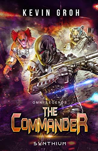 Omni Legends - The Commander: Synthium (Omni Legends EN Book 3)