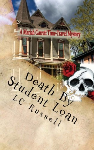 Death By Student Loan (A Time-Travel Mystery)