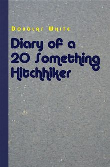 Diary of a 20 Something Hitchhiker