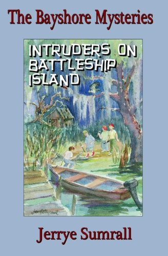 The Bayshore Mysteries: Book One: Intruders on Battleship Island