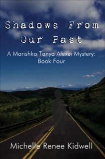 Shadows From Our Past (A Marishka Tanya Alexei Mystery Book Four