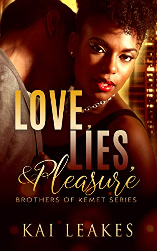 Love, Lies, & Pleasure (The Brothers of Kemet Book 2)