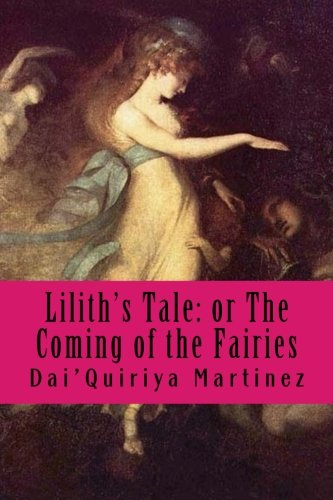Lilith's Tale: or The Coming of the Fairies