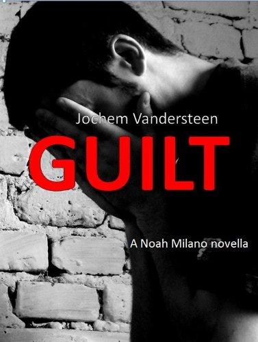 Guilt (A Noah Milano novella)