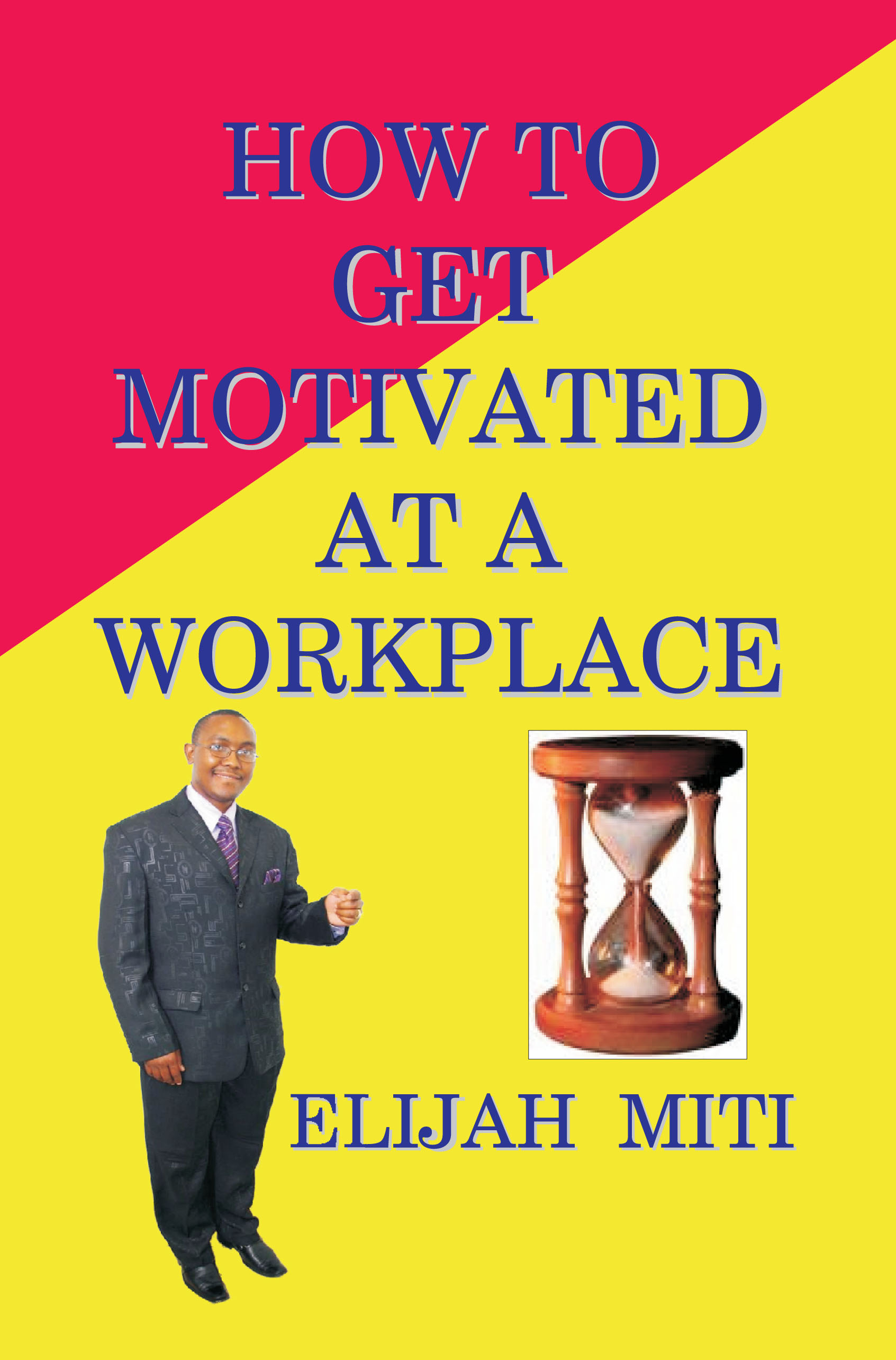 HOW TO GET MOTIVATED AT A WORKPLACE