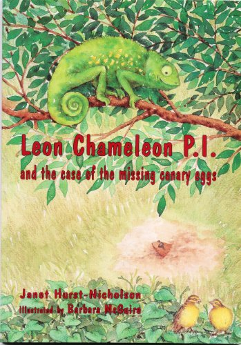 Leon Chameleon PI and the case of the missing canary eggs