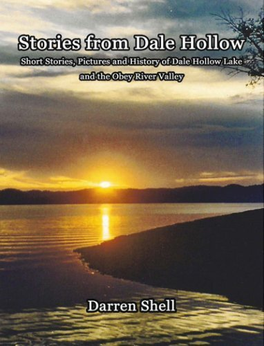 Stories from Dale Hollow: Short Stories, Pictures, and History of Dale Hollow Lake and The Obey River Valley