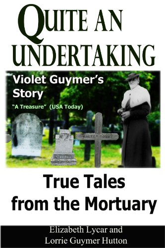 Quite an Undertaking: Violet Guymer's Story - True Tales from the Mortuary