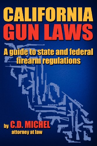 CALIFORNIA GUN LAWS - A guide to state and federal firearm regulations.