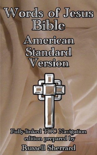 Words of Jesus Bible - American Standard Version