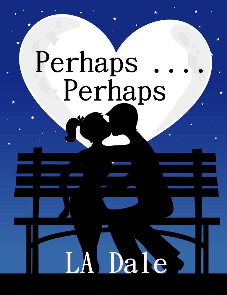 Perhaps .... Perhaps