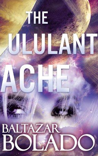 The Ululant Ache