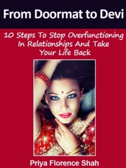 From Doormat to Devi: 10 Steps To Stop Overfunctioning In Relationships And Take Your Life Back