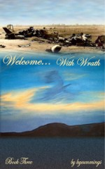 Welcome... With Wrath:Book 3