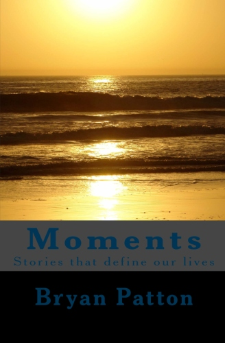 Moments: Stories that define our lives
