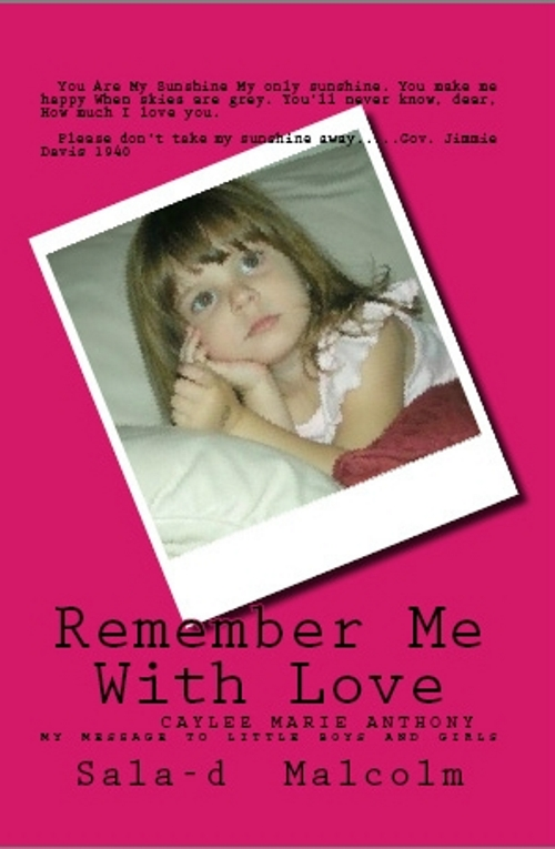 Remember Me With Love..Caylee Anthony..my message to little boys and girls