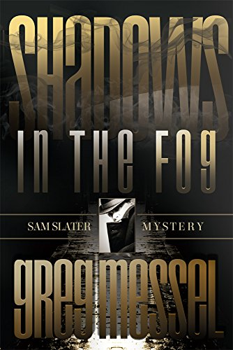 Shadows In The Fog (Sam Slater Mysteries Book 5)