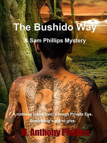 The Bushido Way a Sam Phillips Mystery