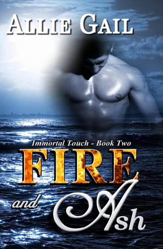 Fire and Ash (Immortal Touch Series)