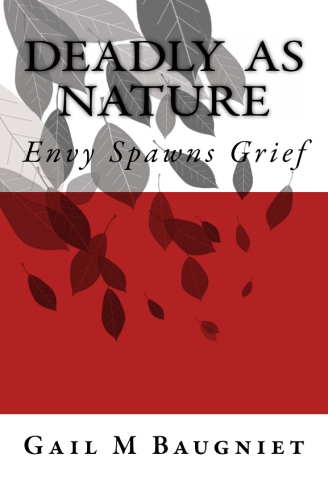DEADLY AS NATURE Envy Spawns Grief