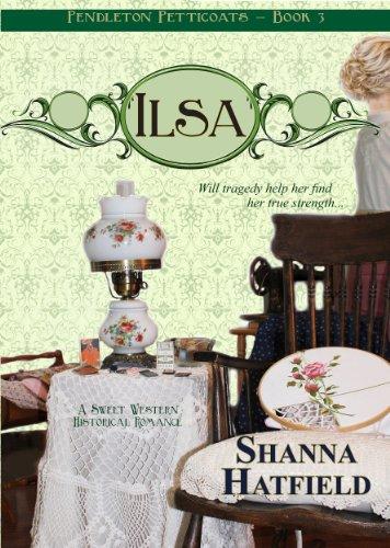 Ilsa: (Sweet Historical Western Romance) (Pendleton Petticoats)