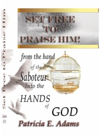 Set Free to Praise Him: From the Hand of the