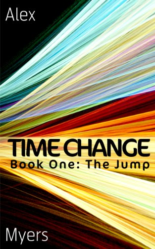 Time Change Book One: The Jump
