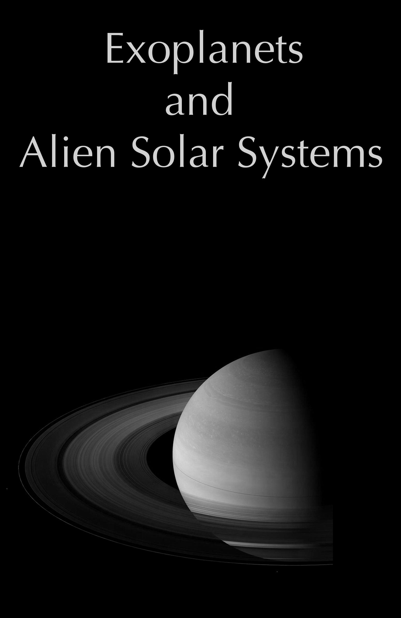 Exoplanets and Alien Solar Systems
