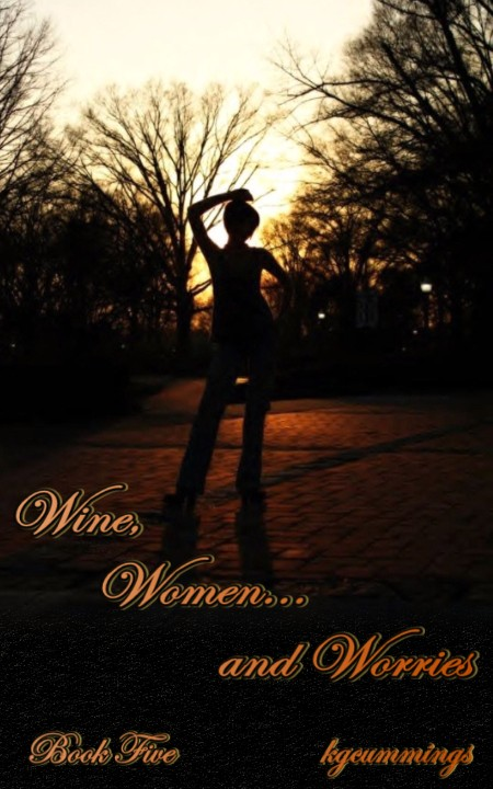 Wine, Women and Worries: Book 5