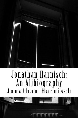 Jonathan Harnisch: An Alibiography