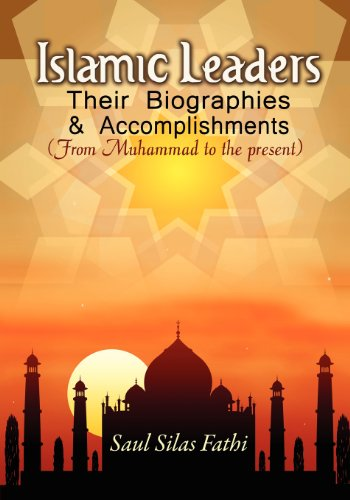 Islamic Leaders: Their Biographies & Accomplishments