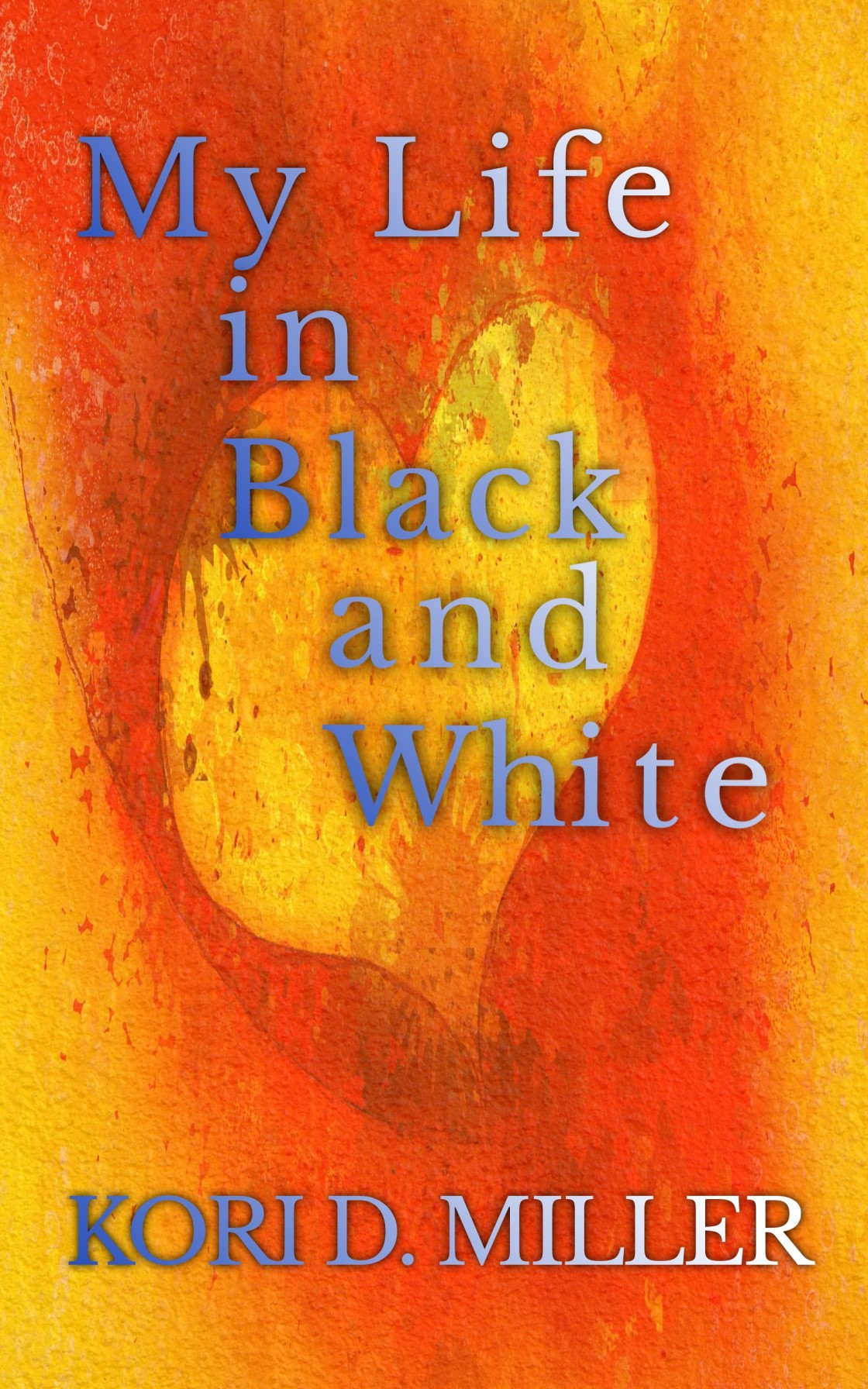 My Life in Black and White: A Book of Experiences