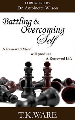 Battling & Overcoming Self (Mind Renewal Book 1)