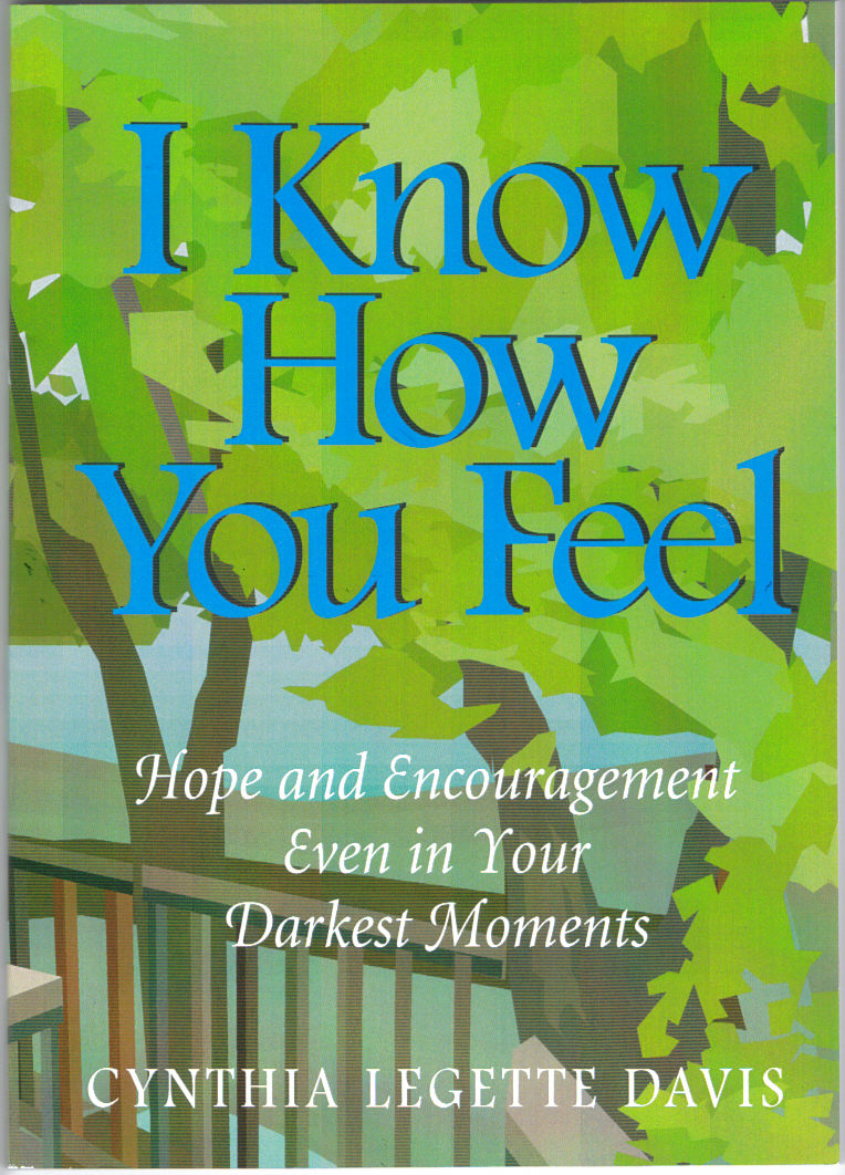 I Know How You Feel: Hope and Encouragement Even in Your Darkest Moments
