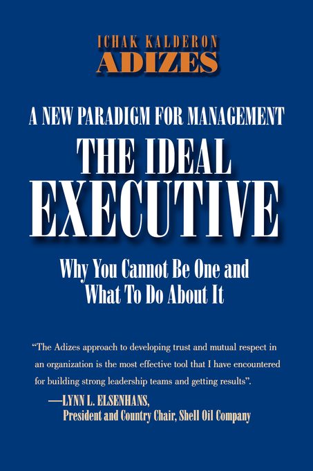 The Ideal Executive (Why You Cannot Be One and What to Do About it)