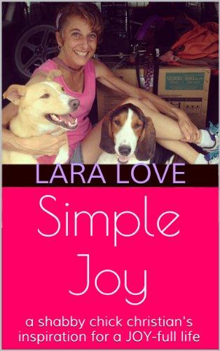 SIMPLE JOY: A Shabby Chick Christian's Inspiration for a Joy-Full Life