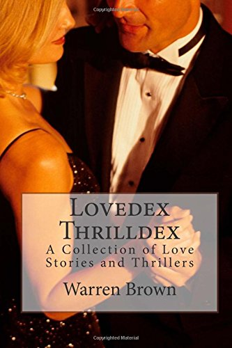 Lovedex Thrilldex: A Collection of Love Stories and Thrillers