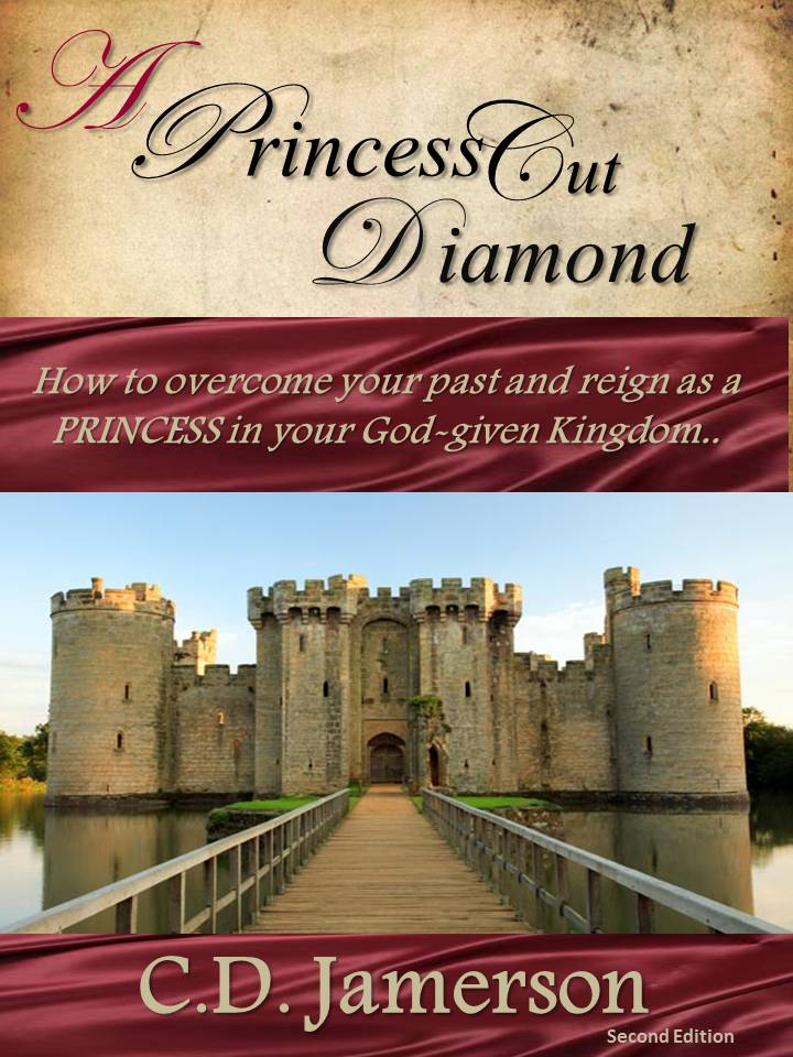 A Princess Cut Diamond: How to overcome your past and reign as a Princess in your God-given kingdom