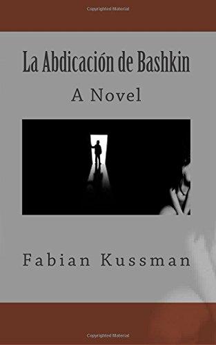La Abdicacion de Bashkin (Spanish Edition)