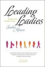 Leading Ladies: Women Who Inspire India Volume 1
