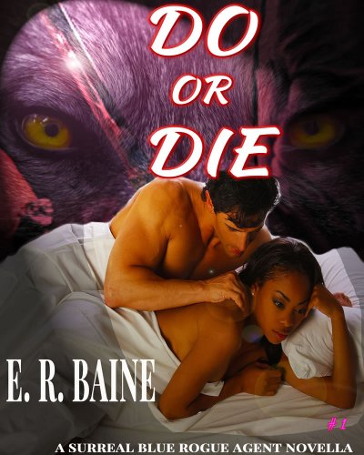 Do Or Die (A New Paranormal Romance Series, Book 1, ★Now .99c ❤ DRM FREE❤LENDABLE!❤ENJOY!)