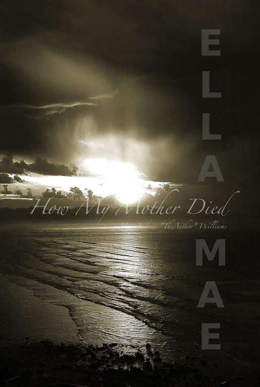 ELLA MAE: How My Mother Died