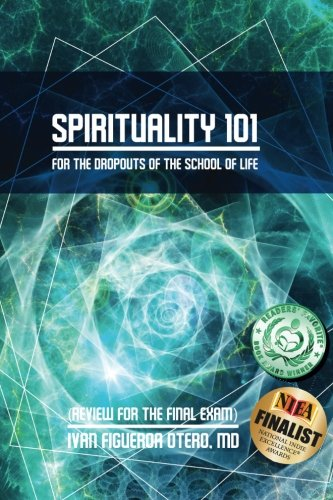 Spirituality 101: For the Dropouts of the School of Life