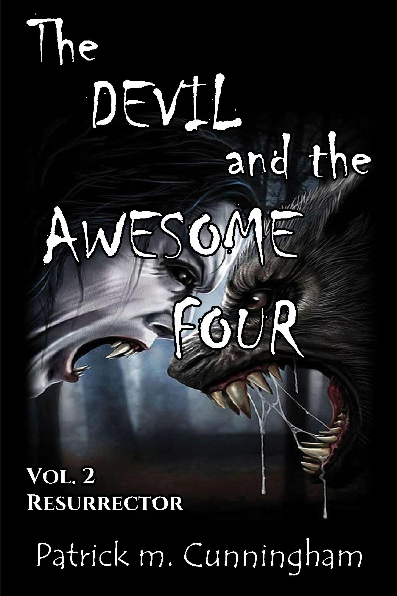 The Devil and the Awesome Four Vol.II Resurrector