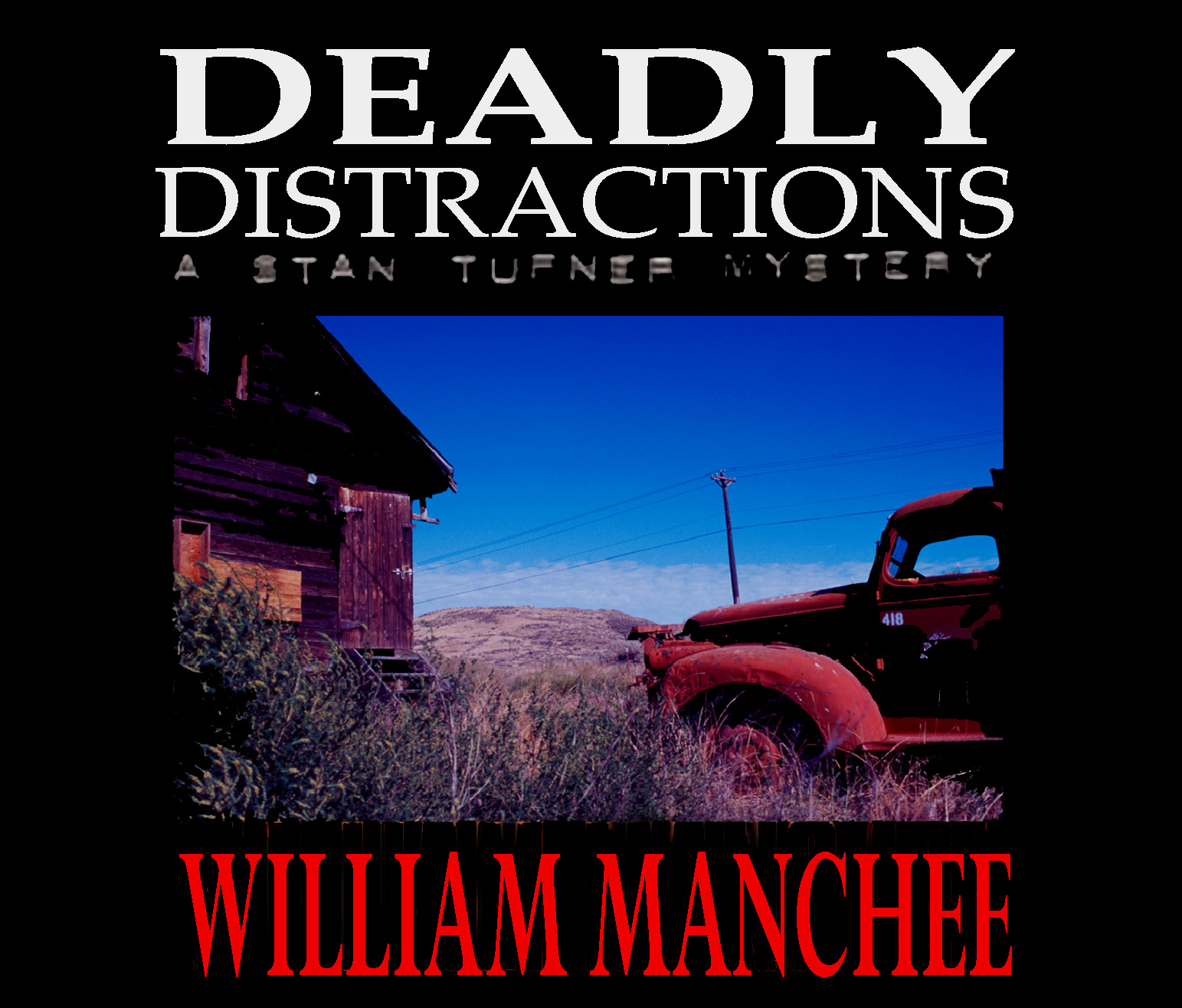 Deadly Distractions, A Stan Turner Mystery