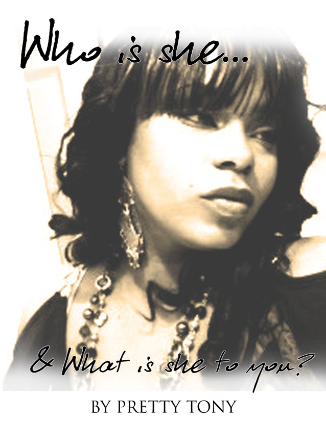 WHO IS SHE & WHAT IS SHE TO YOU ?