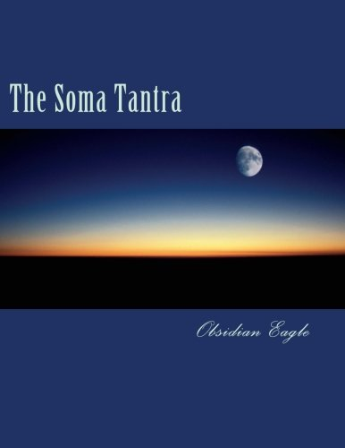 The Soma Tantra: A Cosmic Tragedy